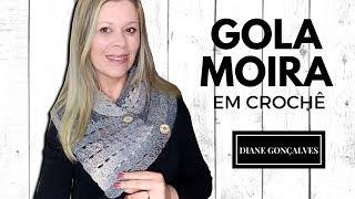 GOLA MOIRA EM CROCHÊ/DIANE GONÇALVES