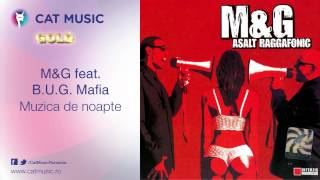 M&G feat. B.U.G. Mafia - Muzica de noapte