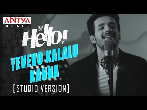 Yevevo Kalalu Kanna Song (Studio Version) || HELLO! || Akhil Akkineni, Kalyani Priyadarshan Mp3