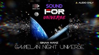 Ginan Nanz - Gamelan Night Universe