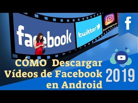 COMO Descargar vídeos de Facebook en Android 2019