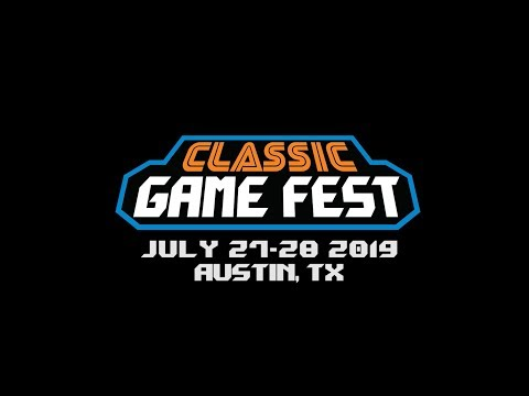 Classic Game Fest 2019 – July 27-28, 2019 in Austin, TX