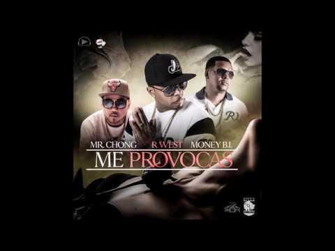 R West ft Mr Chong & Money B.I. - Me Provocas
