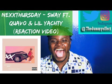 NEXXTHURSDAY - Sway ft. Quavo & Lil Yachty (Reaction Video)