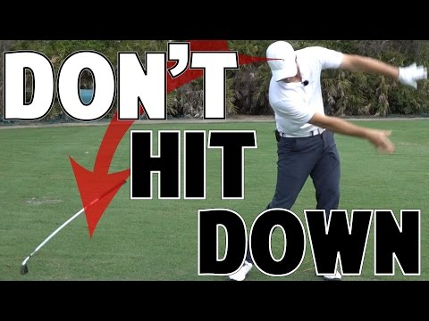 GOLF TIP | Why Not To Hit Down And Through
