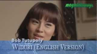 WIDURI (English Version), Bob Tutupoly, Video editor: maymintaraga