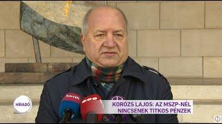 Kórozs Lajos: Az MSZP-nél nincsenek titkos pénzek