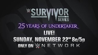 Experience Undertaker's 25th Anniversary at Survivor Series on Nov. 22, only on WWE Network