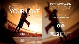 Kris McTwain - Your Love (Radio Edit)