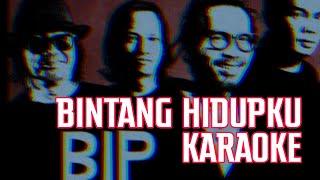 BIP - BINTANG HIDUPKU [KARAOKE]