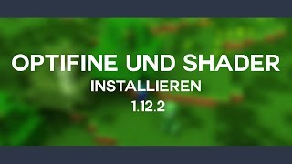 Minecraft 1.12.2 Optifine und/oder Shader installieren | SEUS | German [FullHD]
