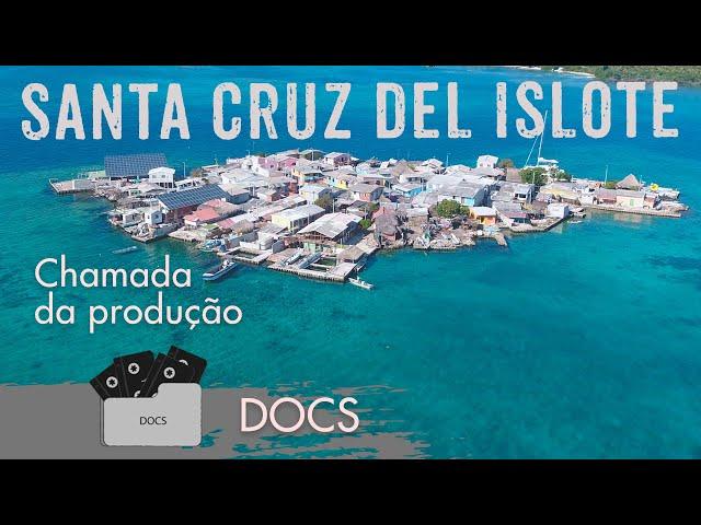 Santa Cruz del Islote - Chamada da Produção