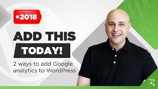 Best Way To Add Google Analytics To WordPress - Many People Get This Wrong!