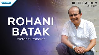 Rohani Batak - Victor Hutabarat (Audio full album)