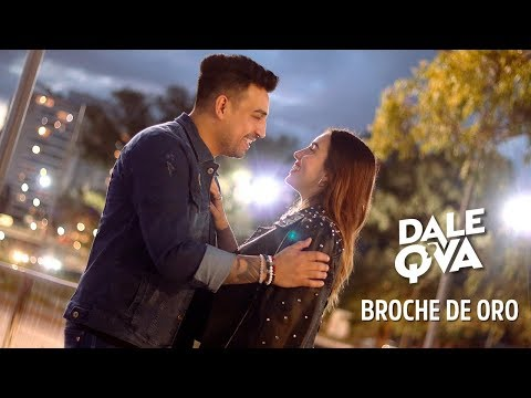 Dale Q' Va - Broche de Oro (Video Oficial)