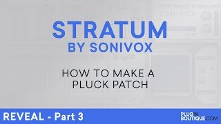 Sonivox Stratum | Making A Pluck Patch | Supersaw FM Synth | Part 3