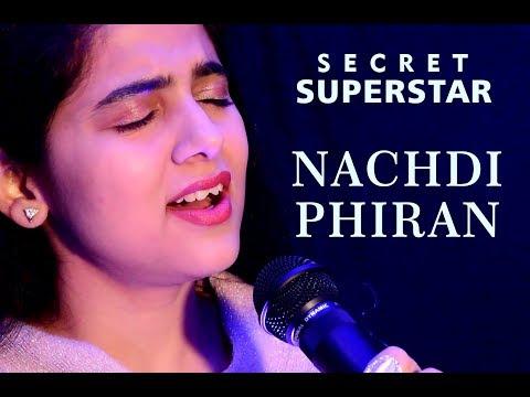 Nachdi Phira Cover By Neha Kaur| Secret Superstar| Amit Trivedi| Meghna Mishra| Zaira Wasim