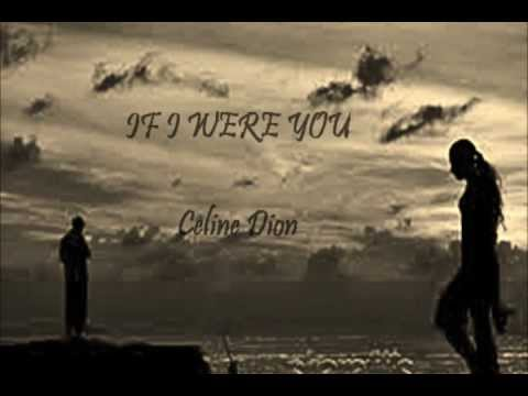 IF I WERE YOU by Celine Dion