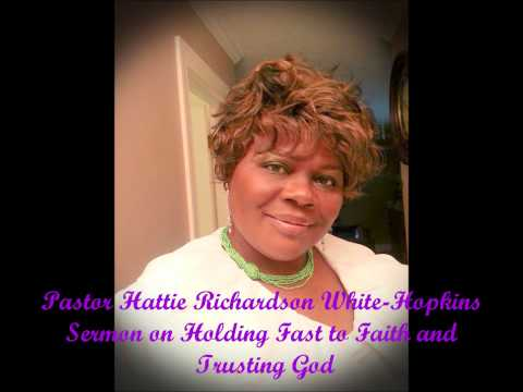Pastor Hattie Richardson White-Hopkins Sermon on Trusting God