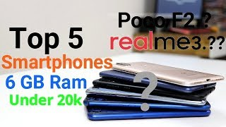 Top 5 Smartphones to Buy With 6GB Ram Under 20000 or wait for Realme 3 and Poco F2.?