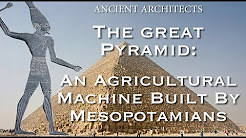 The Great Pyramid of Egypt - A Mesopotamian Agricultural Machine | Ancient Architects
