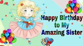 Birthday Wishes For Your Sister ( Birthday Video) - Birthday Status