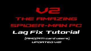 UPDATED* The Amazing Spider-Man PC Game Lag Fix Tutorial V2