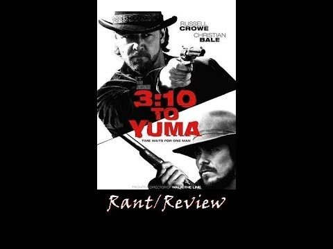3:10 to Yuma (2007) - Movie Rant/Review