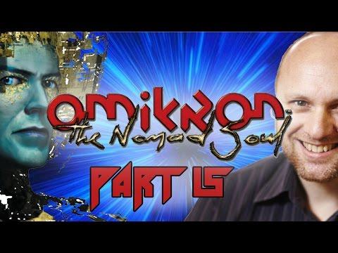 Super Best Friends Play Omikron The Nomad Soul (Part 15)