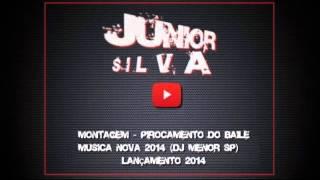 Montagem   Pirocamento do Baile   Musica nova 2014 DJ Menor SP Lançamento 2014