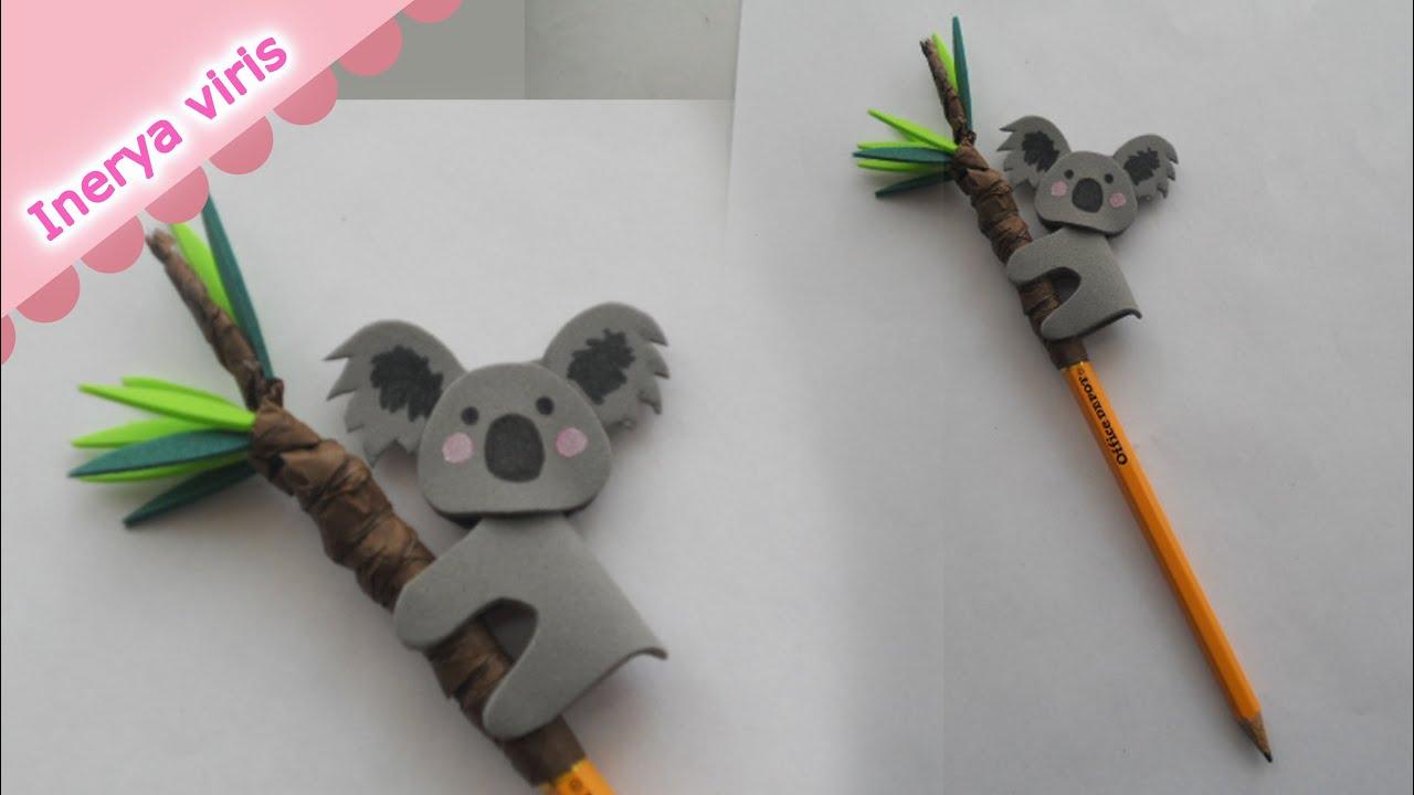 Como decorar lapiz lapicero koala tutorial inerya viris - Adornos para lapices en goma eva ...