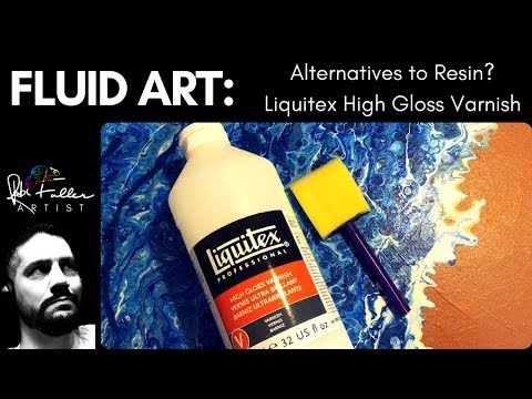 Fluid Art Alternatives to Resin - Liquitex High Gloss Varnish - How to Gloss your Paintings