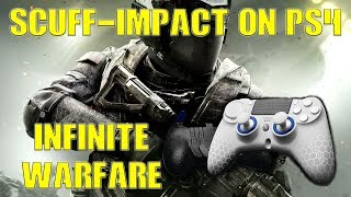 *SCUFF IMPACT* | FIRST GAME USING ON PS4 | MY THOUGHTS | CALL OF DUTY INFINITE WARFARE