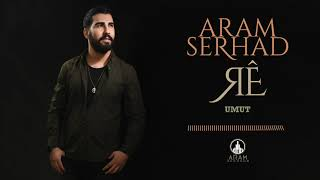 Aram Serhad - Umut (Official Music)