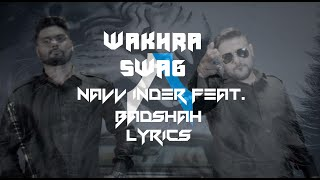 Download Hindi Video Songs - Wakhra Swag | Lyrics | Navv Inder feat. Badshah | Syco TM
