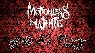 """Motionless In White - Dead As Fuck (Official Lyric)"" / By UnholyLyrics"