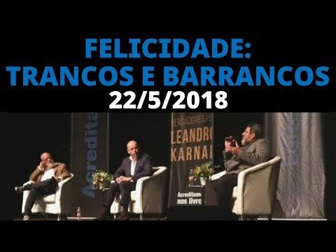 KARNAL, PONDÉ e CORTELLA - Bate-papo ✨Felicidade: trancos e barrancos✨22/5/2018