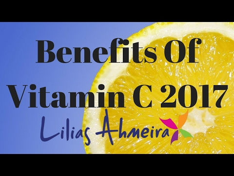 Benefits Of Vitamin C 2017