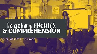 Teaching Phonics and Reading Comprehension   J.Reed   2nd Grade   ELA/Reading