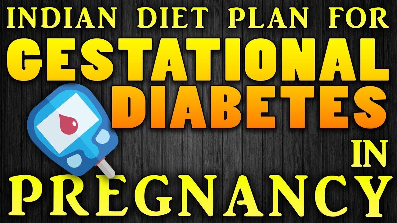 Indian Diet Plan For Gestational Diabetes Diabetes In Pregnancy