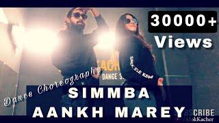 SIMMBA Aankh Marey | Ranveer Singh | Dance Choreography | Alok Kacher ft Garima | Neha Kakkar Mika