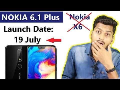 Nokia 6.1 plus aka Nokia X6 Launch Date in india | Nokia Global Launch On 19 July