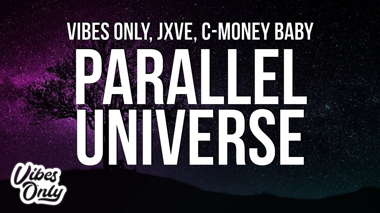 Download Vibes Only & JXVE - Parallel Universe (Official Lyric Video) ft. C-Money Baby