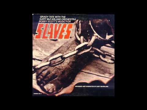 Grady Tate featuring Gary McFarland Orchestra - Slaves (instrumental)
