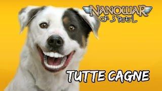 Смотреть клип Nanowar Of Steel - Tutte Cagne