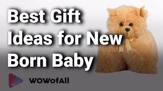 Best Gift Ideas For A New Born Baby  Boy Or Girl  In India: Complete List With Features & Details
