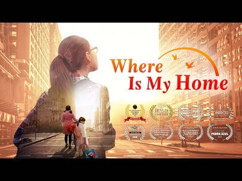 "Best Christian Family Movie ""Where Is My Home"" 