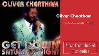 Oliver Cheatham - Get Down Saturday Night