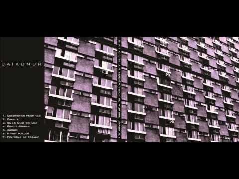 Baikonur - ¿Quién vigila al hombre cansado [Full Album]