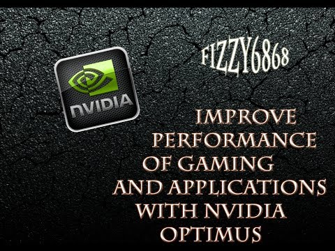 improve performance of gaming and applications with NVIDIA GeForce 500M and 600 series using optimus